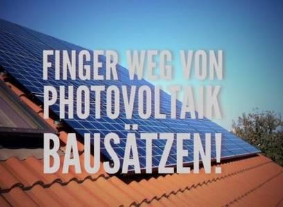 Photovoltaikbausatz kaufen? Besser nicht!